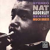 Nat Adderley/Nat Adderley Sextet: Much Brass
