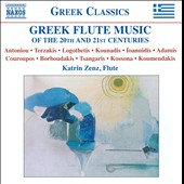 Greek Flute Music of the 20th and 21st Centuries / Katrin Zenz, flute