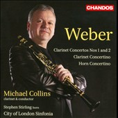 Weber: Clarinet Concertos Nos. 1 and 2; Clarinet Concertino; Horn Concertino / Michael Collins