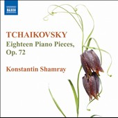 Tchaikovsky: Eighteen Piano Pieces, Op. 72 / Konstantin Shamray