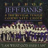 Bishop Jeff Banks: I Am What God Says I Am *