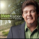 Marty Raybon: Southern Roots & Branches (Yesterday & Today)