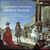 Johann Christian Schieferdecker: Geistliche Konzerte / Mertens, Kobow, Eckert