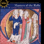 Masters of the Rolls - Music by English composers of the 14th century / Gothic Voices