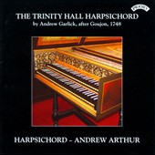 The Trinity Hall, Cambridge Harpsichord / Music of Bach, Bohm, Greene, Purcell, Couperin, Handel / Andrew Arthur, harpsichord