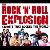 Various Artists: The Rock 'N' Roll Explosion: 120 Hits That Rocked the World [Box]