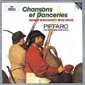 Chansons et Danceries - French Renaissance Winds / Piffaro