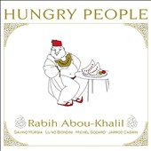 Rabih Abou-Khalil: Hungry People [Digipak] *