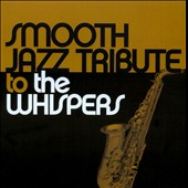 Smooth Jazz All Stars: Smooth Jazz Tribute To The Whispers