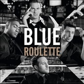 Blue (Boy Band): Roulette