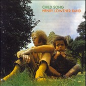 Henry Lowther Band: Child Song