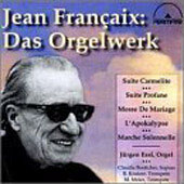 Fran&#231;aix: Das Orgelwerks / J&#252;rgen Essl, et al