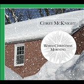 Corey McKnight: Warm Christmas Morning