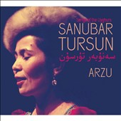 Sanubar Tursun: Arzu: Songs of the Uyghurs