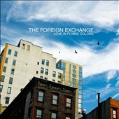 The Foreign Exchange (Rap/R&B): Love in Flying Colors [Digipak]