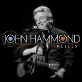 John Hammond (Engineer)/John Hammond, Jr.: Timeless [Digipak] *