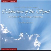 Celebration of the Spirit - works by Bernstein, Rutter, Britten, Tippett / Choir of Clare College Cambridge