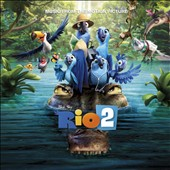 Original Soundtrack: Rio 2: Music From the Motion Picture