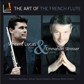 The Art of the French Flute - works by Georges Enesco, Philippe Gaubert / Vincert Lucas, flute; Emmanuel Strosser, piano