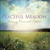 Various Artists: Peaceful Meadow: Relaxing Piano with Nature