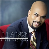 J.J. Hairston/JJ Hairston & Youthful Praise/Youthful Praise: I See Victory [10/28]