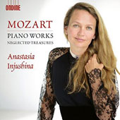 Mozart: Piano Works - Neglected Treasures, little-known works / Anastasia Injushina, piano