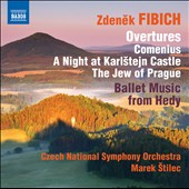 Zdenek Fibich: Overtures - Comenius; A Night at Karlstejn Castle; The Jew of Prague; Ballet Music from Hedy / Czech Nat'l SO; ètilec