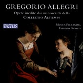 Gregorio Allegri: Umpublished works from the Manuscripts of the Collectio Altaemp / Musical Flexanima Ensemble, Bigotti