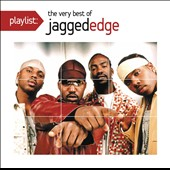 Jagged Edge: Playlist: The Very Best of Jagged Edge *