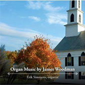 Organ Music by James Woodman / Erik Simmons, organ