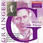 Grainger Edition Vol 10 - Works for Pianos / Thwaites, et al