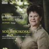 Songs of Chausson, Berlioz and Duparc / Soile Isokoski, soprano; Helsinki PO; Storgårds