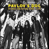 Pavlov's Dog: Of Once and Future Kings: Live