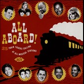 Various Artists: All Aboard! 25 Train Tracks Calling at All Musical Stations