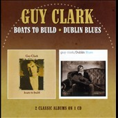 Guy Clark: Boats to Build/Dublin Blues