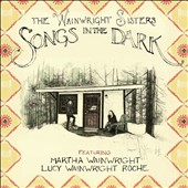 The Wainwright Sisters: Songs in the Dark