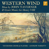 John Taverner (1490-1545): Mass Western Wind, Court Music for Henry VIII / Taverner Choir & Players, Andrew Parrott
