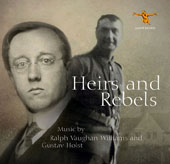 Heirs and Rebels: Music by Ralph Vaughan Williams (1872-1958) and Gustav Holst (1874-1934) / Stuart Robertson, tenor; Gerald Moore, baritone; BBC Choir, Band of HM Grenadier Guards, Rae Jenkins