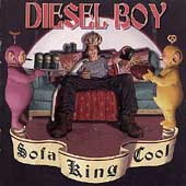 Diesel Boy: Sofa King Cool