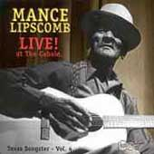 Mance Lipscomb: Texas Songster, Vol. 4:  Live! At the Cabale