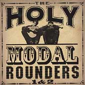 The Holy Modal Rounders: 1 & 2