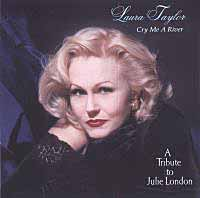 Laura Taylor: Cry Me a River: Tribute to Julie London *