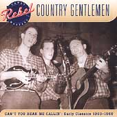 The Country Gentlemen: Can't You Hear Me Callin'