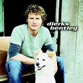 Dierks Bentley: Dierks Bentley