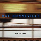 Ray Bonneville: Roll It Down