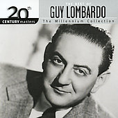 Guy Lombardo: 20th Century Masters - The Millennium Collection: The Best of Guy Lombardo