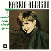 Karrin Allyson: I Didn't Know About You