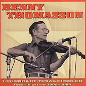 Benny Thomasson: Legendary Texas Fiddler *