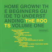 The Roots: Home Grown! The Beginner's Guide to Understanding the Roots, Vol. 1