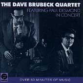 Dave Brubeck/The Dave Brubeck Quartet: The  Dave Brubeck Quartet Featuring Paul Desmond in Concert